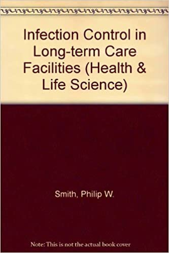 Infection Control in Long-Term Care Facilities (Health & Life Science)