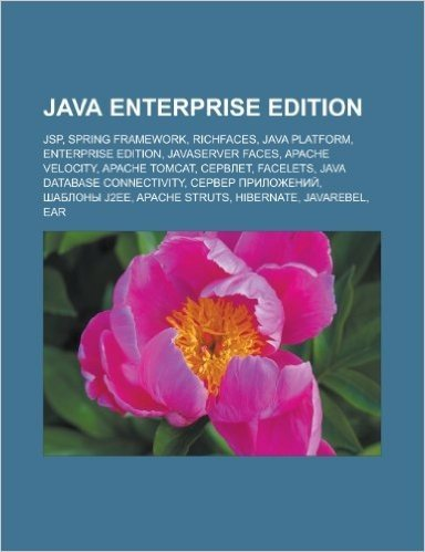 Java Enterprise Edition: JSP, Spring Framework, Richfaces, Java Platform, Enterprise Edition, JavaServer Faces, Apache Velocity, Apache Tomcat