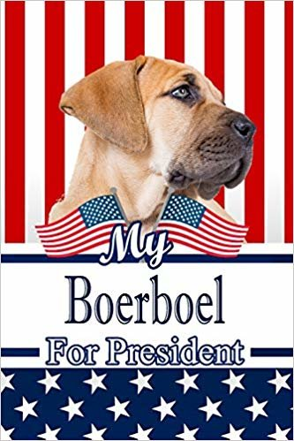 """My Boerboel For President: 2020 Election Weekly Action Planner Notebook 120 pages 6""""x9"""""""