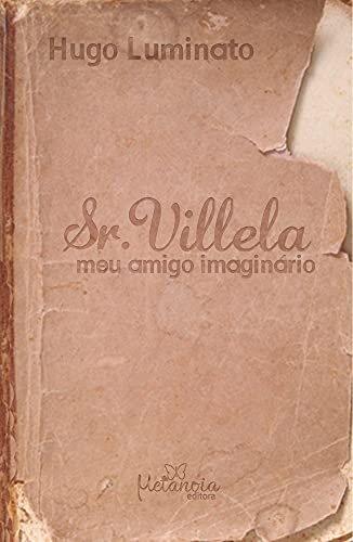 Sr. Villela, meu amigo imaginário