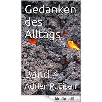 Gedanken des Alltags: Band-4. (German Edition) [Kindle-editie]