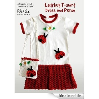 Crochet Pattern Lady Bug T-Shirt Dress and Purse PA762-R (English Edition) [Kindle-editie]
