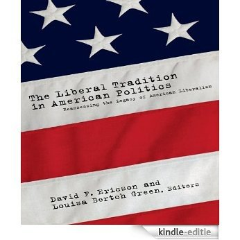 The Liberal Tradition in American Politics: Reassessing the Legacy of American Liberalism [Kindle-editie]