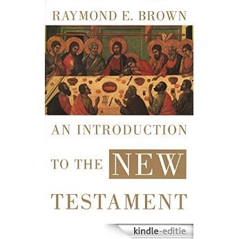 An Introduction to the New Testament (The Anchor Yale Bible Reference Library) [Kindle-editie]