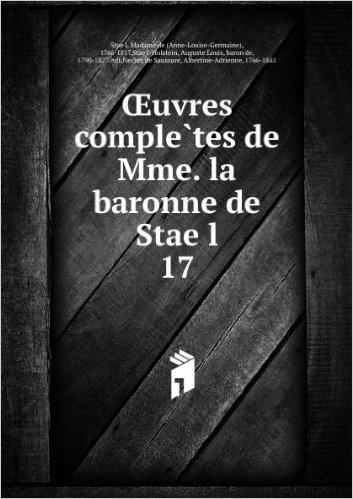 Å'uvres compleÌ?tes de Mme. la baronne de StaeÌ?l