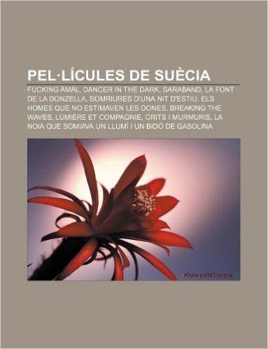 Pel.Licules de Suecia: Fucking Amal, Dancer in the Dark, Saraband, La Font de La Donzella, Somriures D'Una Nit D'Estiu