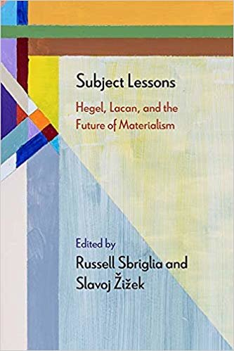 Subject Lessons: Hegel, Lacan, and the Future of Materialism