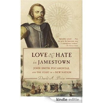 Love and Hate in Jamestown: John Smith, Pocahontas, and the Start of a New Nation [Kindle-editie]