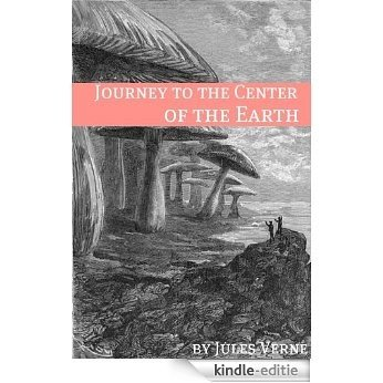Journey to the Center of the Earth (Annotated with Biography of Verne and Plot Analysis) (English Edition) [Kindle-editie]
