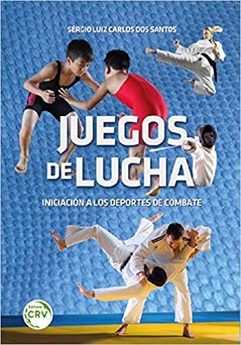 Juegos de Lucha. Iniciación a los Deportes de Combate