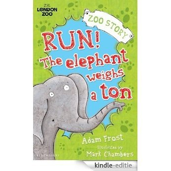 Run! The Elephant Weighs a Ton! (Zoo Stories (Bloomsbury)) [Kindle-editie]