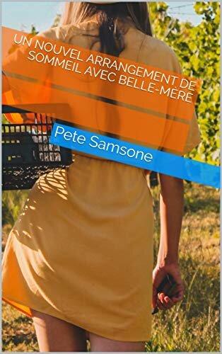 UN NOUVEL ARRANGEMENT DE SOMMEIL AVEC belle-mère (French Edition)