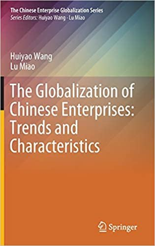 The Globalization of Chinese Enterprises: Trends and Characteristics (The Chinese Enterprise Globalization Series)