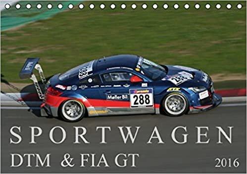 SPORTWAGEN DTM & FIA GT (Tischkalender 2016 DIN A5 quer): Auf 13 Kalenderblättern eine kleine Zusammenstellung unterschiedlicher Fahrzeuge von der DTM ... 14 Seiten ) (CALVENDO Mobilitaet)