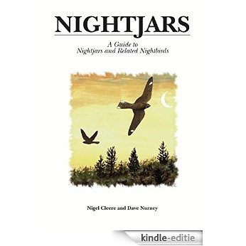 Nightjars: A Guide to Nightjars and related birds (Helm Identification Guides) [Kindle-editie]
