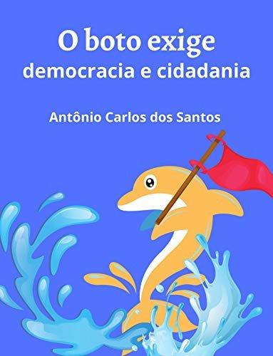 O boto exige democracia e cidadania (Coleção Mundo Contemporâneo Livro 5)