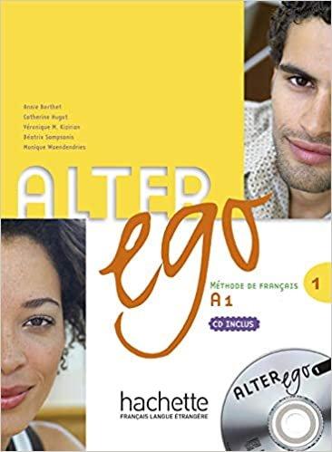 Alter ego. Livre de l'élève. Per le Scuole superiori. Con CD Audio: Alter Ego 1 - livre élève + CD