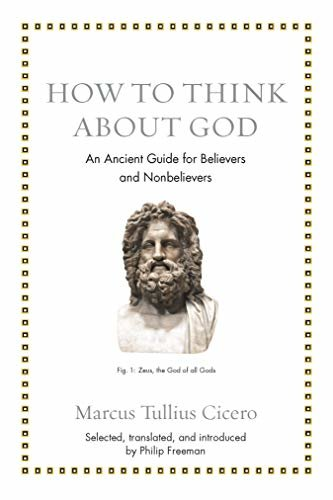 How to Think about God: An Ancient Guide for Believers and Nonbelievers (Ancient Wisdom for Modern Readers) (English Edition)