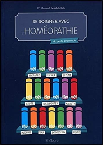 Se soigner avec l'homéopathie - Ma petite pharmacie