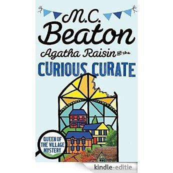 Agatha Raisin and the Curious Curate [Kindle-editie]