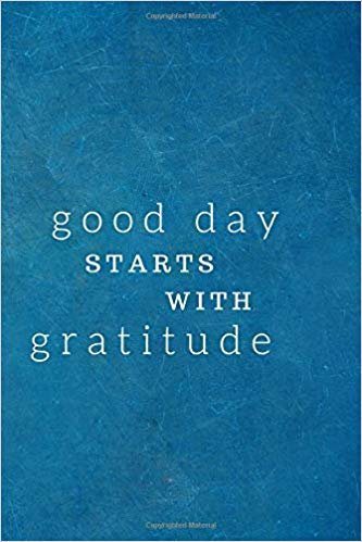 Good day Starts With Gratitude: Lined notebook