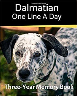 Dalmatian - One Line a Day: A Three-Year Memory Book to Track Your Dog's Growth (A Memory a Day for Dogs)