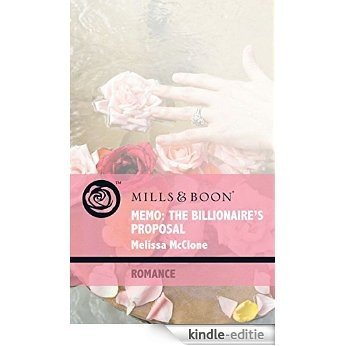 Memo: The Billionaire's Proposal (Mills & Boon Romance) (9 to 5, Book 50) [Kindle-editie]