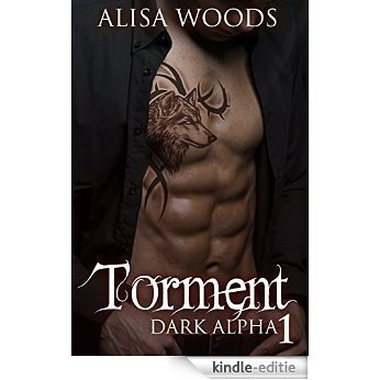 Torment (Dark Alpha 1) : New Adult Paranormal Romance (English Edition) [Kindle-editie]