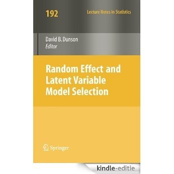 Random Effect and Latent Variable Model Selection: 192 (Lecture Notes in Statistics) [Kindle-editie]