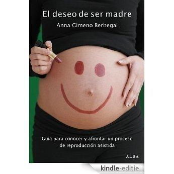 El deseo de ser madre (Otras publicaciones) [Kindle-editie]