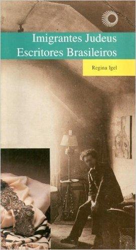 Imigrantes Judeus. Escritores Brasileiros