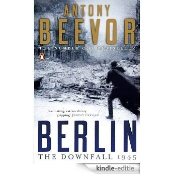 Berlin: The Downfall 1945 [Kindle-editie]