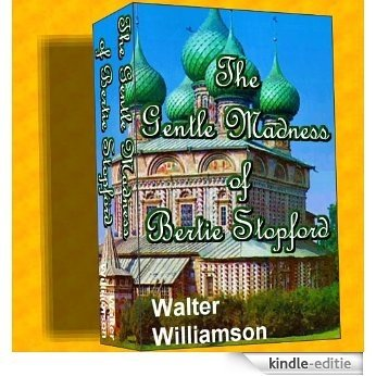 The Gentle Madness of Bertie Stopford (English Edition) [Kindle-editie]