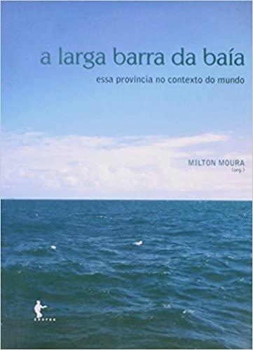 A Larga Barra da Baía. Essa Província no Contexto do Mundo