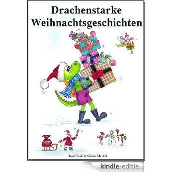 Drachenstarke Weihnachtsgeschichten (Der kleine mutige Drache Rüdiger) (German Edition) [Kindle-editie]