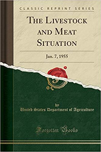 The Livestock and Meat Situation: Jan. 7, 1955 (Classic Reprint)