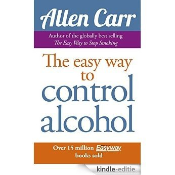 Allen Carr's Easy Way to Control Alcohol (English Edition) [Kindle-editie]