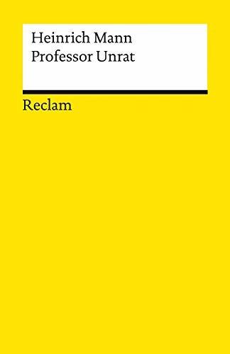 Professor Unrat oder Das Ende eines Tyrannen. Roman: Reclams Universal-Bibliothek (German Edition)
