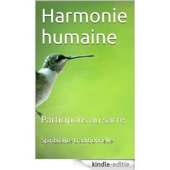 Harmonie humaine: Participons au sacré (French Edition) [Kindle-editie]
