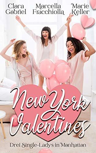 New York Valentines: Drei Single-Ladys in Manhattan (German Edition)