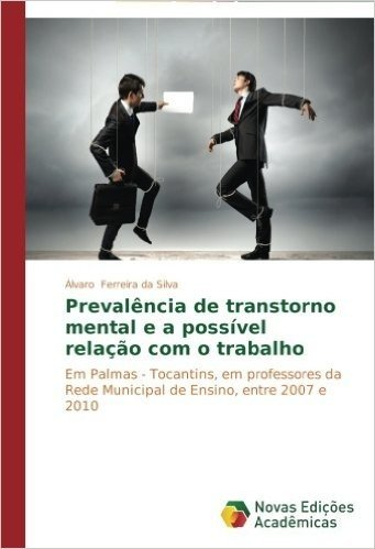 Prevalencia de Transtorno Mental E a Possivel Relacao Com O Trabalho baixar