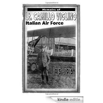 Memoirs of Lt. Camillo Viglino: Italian Air Force 1915-1916: Italian Air Force, 1915-1916 [Kindle-editie]