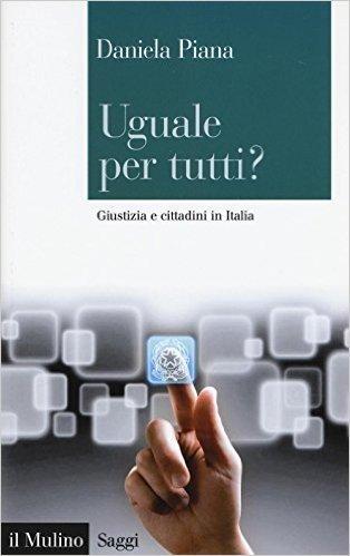 Uguale per tutti? Giustizia e cittadini in Italia