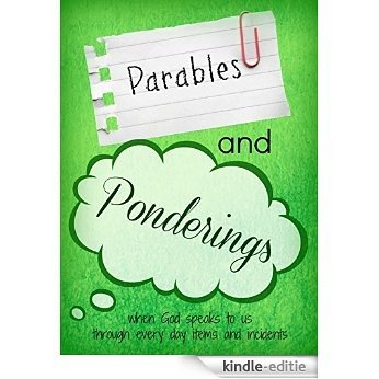Parables & Ponderings: when God speaks to us through everyday items and incidents (English Edition) [Kindle-editie]