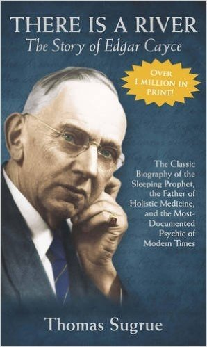 Story of Edgar Cayce There Is a River: The Story of Edgar Cayce