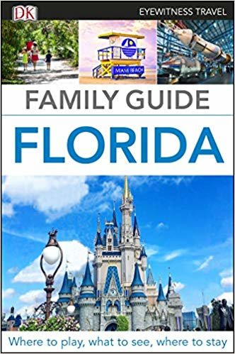 Florida. Family Guide (DK Eyewitness Travel Guide)