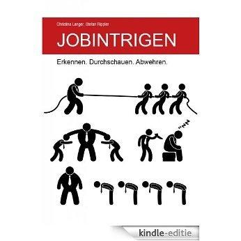 Jobintrigen - Erkennen. Durchschauen. Abwehren. (German Edition) [Kindle-editie]
