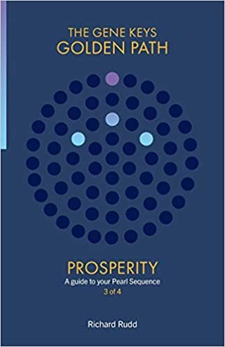 Prosperity: A guide to your Pearl Sequence (Gene Keys Golden Path)