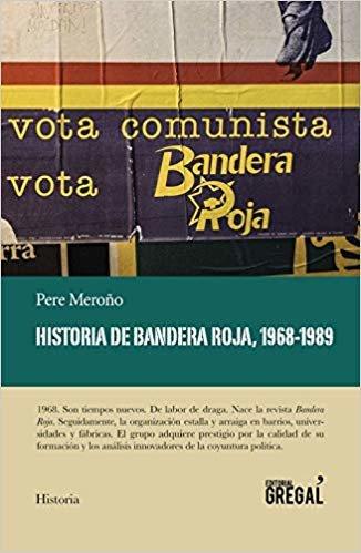 Historia de Bandera Roja, 1968 - 1989