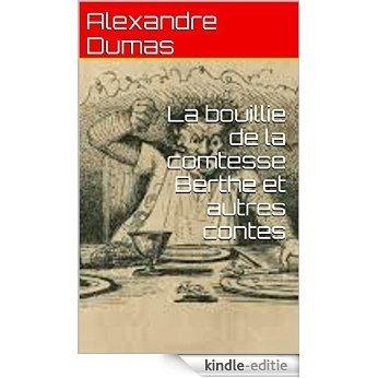 La bouillie de la comtesse Berthe et autres contes (French Edition) [Kindle-editie]
